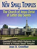 The New Small Temples of the Church of Jesus Christ of Latter-day Saints, Jean D. Crowther, 0882906828