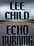 Echo Burning, Lee Child, 0399147268