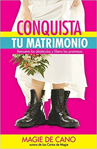 Conquista tu Matrimonio: Remueve los obstáculos y libera las promesas: Amazon.es: Magie de Cano: Libros