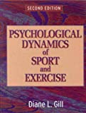 Psychological Dynamics of Sport and Exercise:
