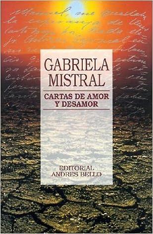 Cartas de Amor y Desamor: Amazon.es: Gabriela Mistral: Libros