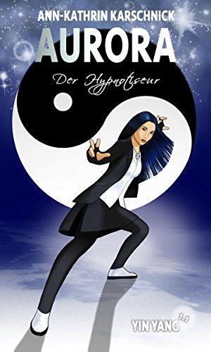 yin-yang-11-der-hypnotiseur-aurora-8-german-edition