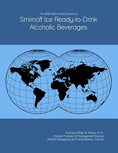 The 2020-2025 World Outlook for Smirnoff Ice Ready-to-Drink Alcoholic Beverages