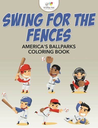 Swing for the Fences: America's Ballparks Coloring - Fences Swing For The Book