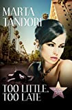 TOO LITTLE, TOO LATE (A Kate Stanton Hollywood Mystery Book 1)