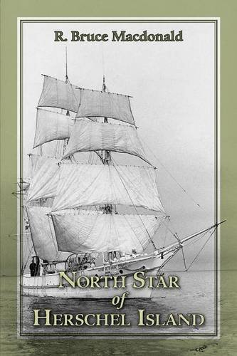 Book: North Star of Herschel Island - The last Canadian Arctic fur trading ship by R. Bruce Macdonald