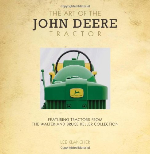 John Deere Tractor Service Book (The Art of the John Deere Tractor: Featuring Tractors from the Walter and Bruce Keller Collection)
