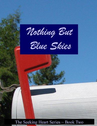 Nothing But Blue Skies (Seeking Heart Teen Series Book 2) by [Wilber, Melanie]