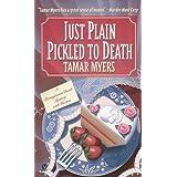 Just Plain Pickled to Death (Pennsylvania Dutch Mystery)