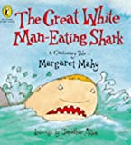 By Margaret Mahy The Great White Man-eating Shark: A Cautionary Tale (Picture Puffin Story Books) [Paperback]