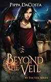 Beyond The Veil (Volume 1) by  Pippa DaCosta in stock, buy online here