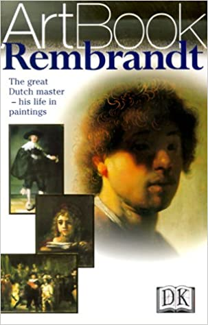 rembrandt the great dutch master his life in paintings