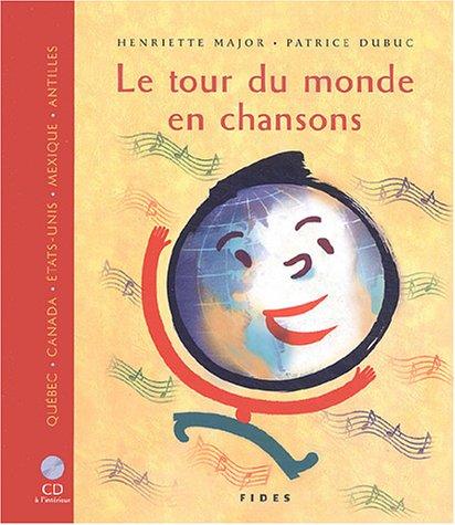 Le Tour Du Monde En Chansons  1 Livre   1 Cd Audio  Multi Languages