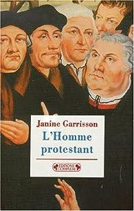 L'homme protestant par Janine Garrisson