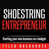img - for Shoestring Entrepreneur: Starting Your Own Business on a Budget book / textbook / text book