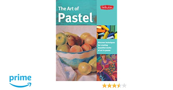 Pastel Artists Bible An Essential Reference for the Practicing Artist Artists Bibles