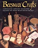 Beeswax Craft, David Constable and Linda Crouch, 0855328169