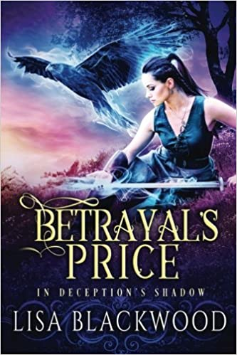 Betrayal's Price (In Deception's Shadow) (Volume 1) by Lisa Blackwood