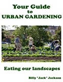 Your Guide to Urban Gardening, Billy Jackson, 1490387935