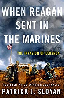 Book Cover: When Reagan Sent In the Marines: The Invasion of Lebanon