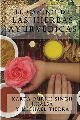 El camino de las hierbas ayurvedicas (Spanish Edition ...