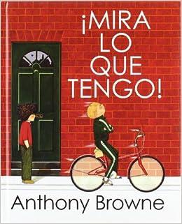 mira lo que tengo! (Sueños (intermon)): Amazon.es: Browne, Anthony ...