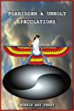 Forbidden and Unholy Speculations, Norris Ray Peery, 0595262694