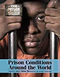 img - for Prison Conditions Around the World (The Prison System) book / textbook / text book