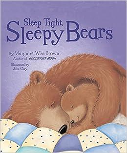 SLEEP TIGHT, SLEEPY BEARS: Margaret Wise Brown: 0824921044475: Amazon.com: Books