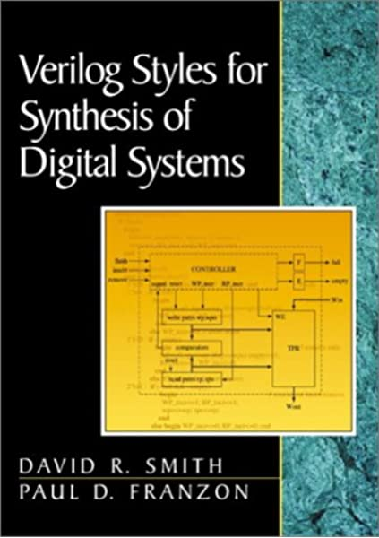 Verilog Styles For Synthesis Of Digital Systems Smith David R Franzon Paul D 9780201618600 Amazon Com Books