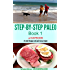 STEP BY STEP PALEO - Book 1: a daybook of small changes and quick easy recipes (Paleo Daybooks)