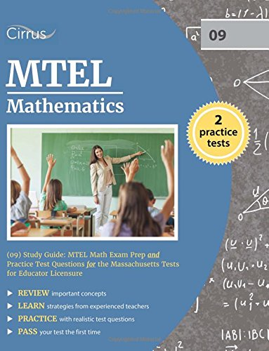 MTEL Mathematics (09) Study Guide: MTEL Math Exam Prep and Practice Test Questions for the Massachusetts Tests for Educator Licensure