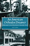 An American Orthodox Dreamer: Rabbi Joseph B. Soloveitchik and Boston's Maimonides School (Brandeis Series in American Jewish History, Culture, and Life)