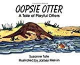 Oopsie Otter, Suzanne Tate, 1878405160