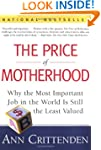 The Price of Motherhood: Why the Most...