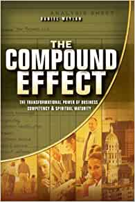 The Compound Effect by Darren Hardy Key Takeaways Analysis & Review