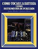img - for Como tocar la bateria y otros instrumentos de percusion book / textbook / text book