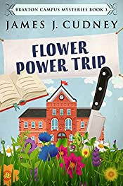 Flower Power Trip: Death At The Masquerade Ball (Braxton Campus Mysteries Book 3)