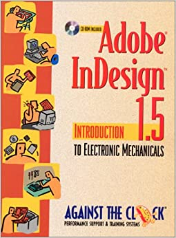 Book Adobe Indesign 1.5: Introduction to Electronic Mechanicals (Against the Clock Series)