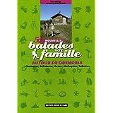 52 NOUVELLES BALADES EN FAMILLE AUTOUR DE GRENOBLE
