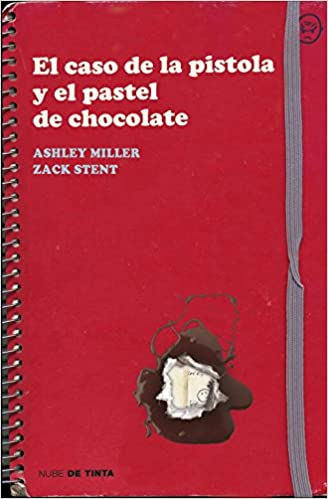 Amazon.com: El Caso de la Pistola y el Pastel de Chocolate (Spanish Edition) (9788415594031): Ashley Miller, Zack Stentz: Books
