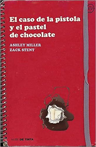 Amazon.com: El Caso de la Pistola y el Pastel de Chocolate (Spanish Edition) (9788415594031): Ashley Miller, Zack Stentz: Books