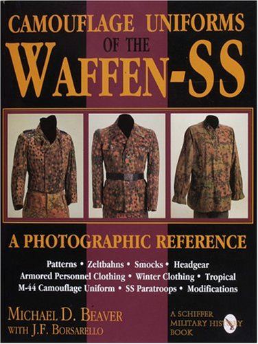History Military Camouflage - Camouflage Uniforms of the Waffen-SS: A Photographic Reference (Schiffer Military / Aviation History)