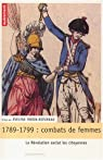 1789-1799, combats de femmes : La Révolution exclut les citoyennes par Morin-Rotureau