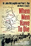 img - for When Men Have to Die book / textbook / text book