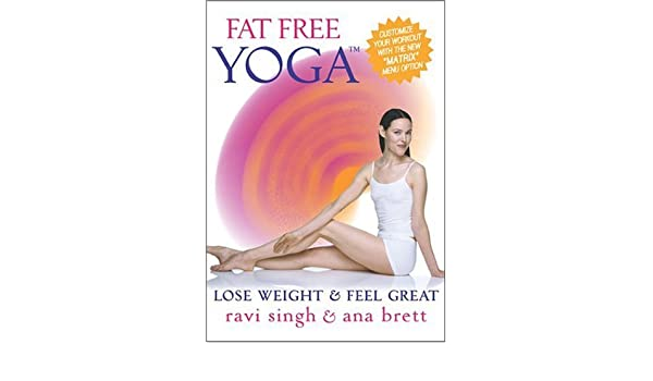 Fat Free Yoga: Lose Weight and Feel Great - Ana Brett & Ravi ...