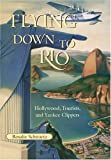 Flying down to Rio, Rosalie Schwartz, 1585443824