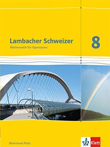 Lambacher Schweizer Mathematik 8. Ausgabe Rheinland-Pfalz: Schülerbuch Klasse 8 (Lambacher Schweizer. Ausgabe für Rheinland-Pfalz ab 2012)