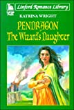 img - for Pendragon: The Wizard's Daughter (LIN) (Linford Romance) book / textbook / text book