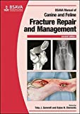 BSAVA Manual of Canine and Feline Fracture Repair and Management (BSAVA British Small Animal Veterinary Association)